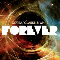 Corea, Clarke & White – Forever