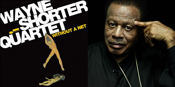 wayneshorter_without_a_net